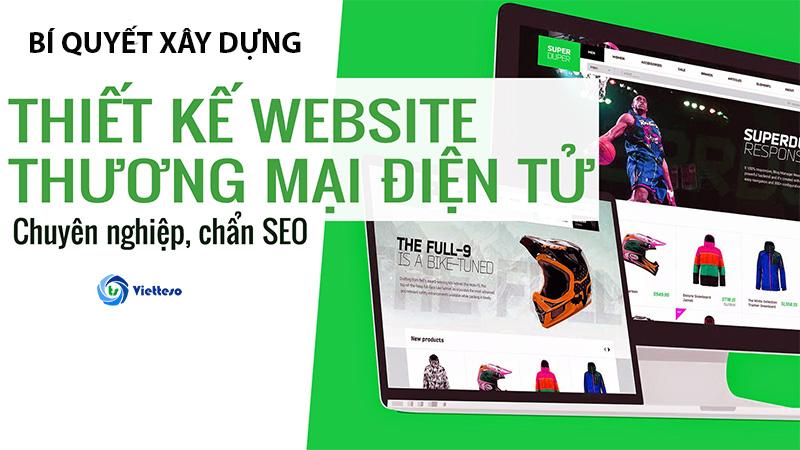 6-bi-quyet-xay-dung-web-thuong-mai-dien-tu-hoat-dong-hieu-qua-nhat-2019
